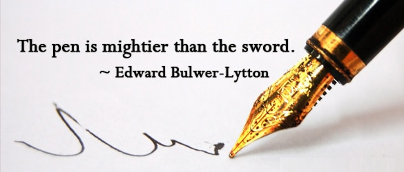 The pen is mightier than the sword